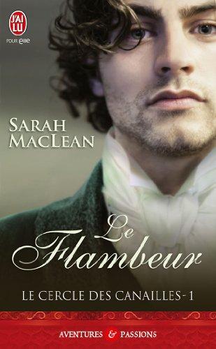 MACLEAN Sarah - LE CERCLE DES CANAILLES - Tome 1 : Le flambeur Flambe10
