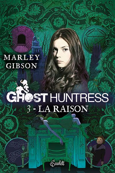 GIBSON Marley - GHOST HUNTRESS - Tome 3 : La raison  Gost10