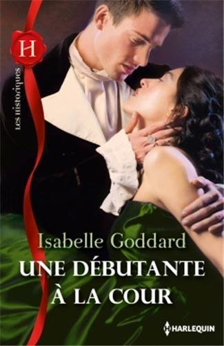GODDARD Isabelle - Une débutante à la cour  H110