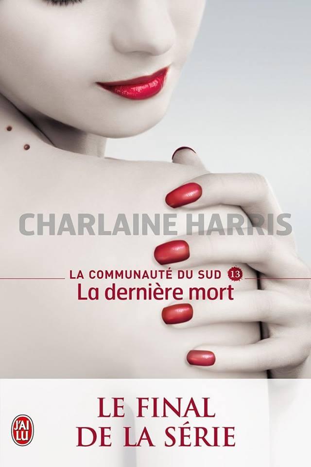 HARRIS Charlaine - LA COMMUNAUTÉ DU SUD - Tome 13 : La dernière mort  Harris10