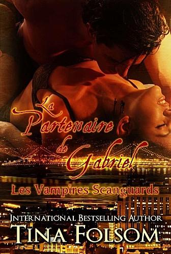FOLSOM Tina - LES VAMPIRES DE SCANGUARDS - Tome 3 : La Partenaire de Gabriel Les-va12