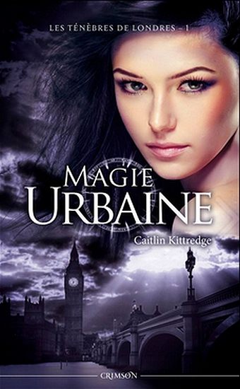 KITTREDGE Caitlin - Les Ténèbres de Londres - Tome 1 : Magie Urbaine  Magie_10