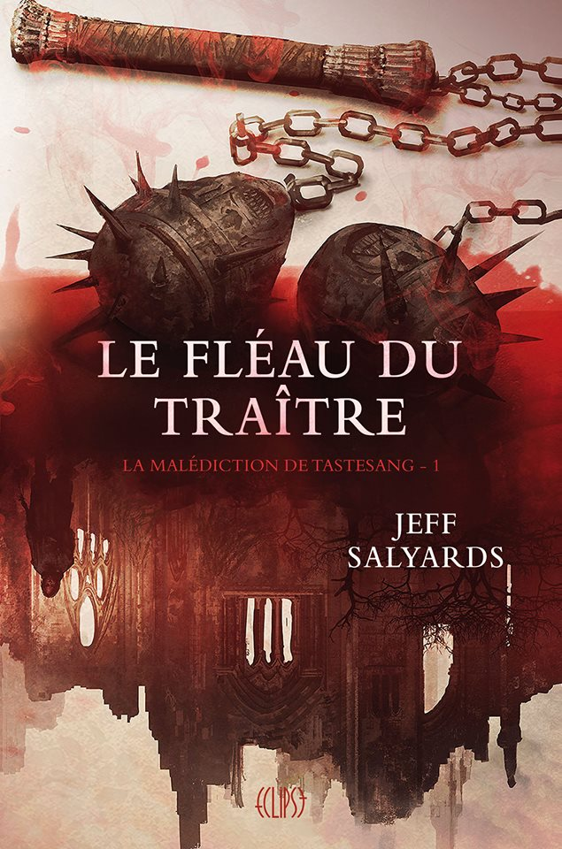 SALYARDS Jeff - LA MALÉDICTION DE TASTESANG - Tome 1: le fléau du traître Maled10