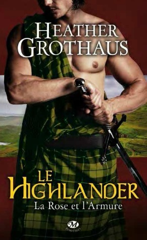 GROTHAUS Heather - LA ROSE ET L'ARMURE - Tome 3 : Le Highlander  Mars_210