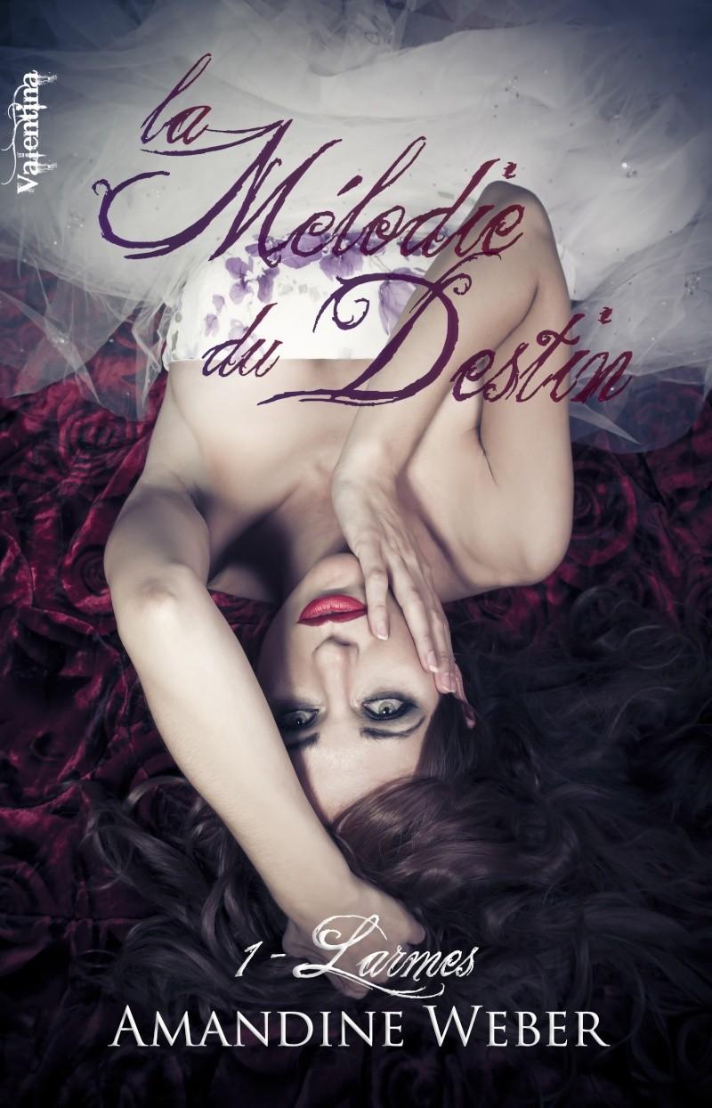 WEBER Amandine - LA MÉLODIE DU DESTIN - Tome 1 : Larmes Melodi11