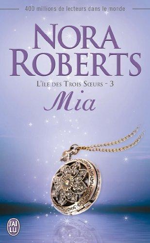 ROBERTS Nora - L'ILE DES TROIS SOEURS - Tome 3 : Mia Mia10