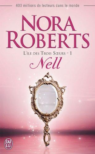 ROBERTS Nora - L'ILE DES TROIS SOEURS - Tome 1 : Nell Neil10