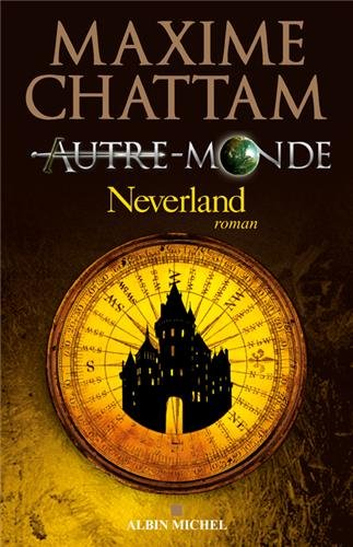 CHATTAM Maxime - AUTRE-MONDE - Livre 6 : Neverland Never10