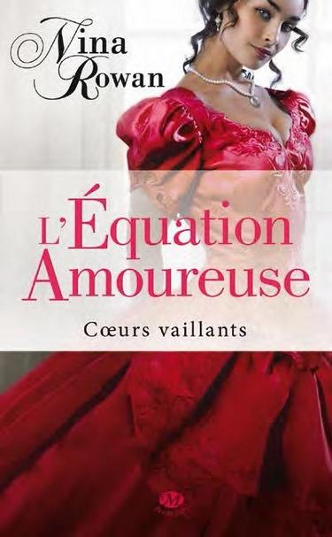 ROWAN Nina - COEURS VAILLANTS - Tome 1 : l'équation amoureuse Nina1010