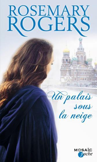 ROGERS Rosemary - AU COEUR DE LA RUSSIE IMPERIALE - Tome 1 :Un palais sous la neige Rosema10