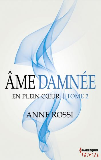 ROSSI Anne - EN PLEIN COEUR - Tome 2 : Âme damnée Rossi10