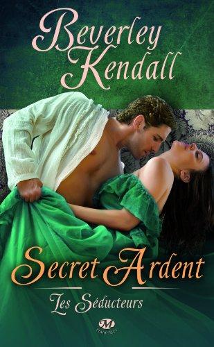 KENDALL Beverley - LES SEDUCTEURS - Tome 3 : Secret Ardent  Seduct10