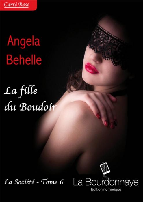 BEHELLE Angela - LA SOCIETE - Tome 6 : La fille du Boudoir Sociat10