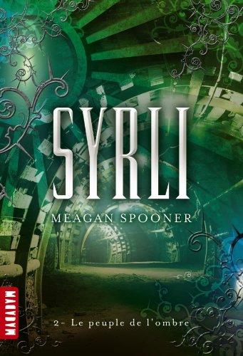 SPOONER Meagan - SYRLI - Tome 2 : Le peuple de l'ombre Syrli10