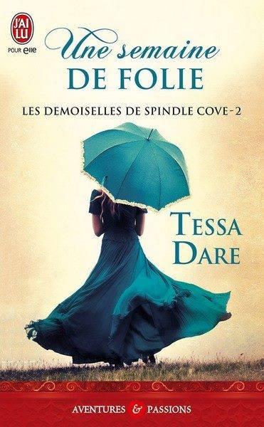 DARE Tessa - LES DEMOISELLES DE SPINDLE COVE - Tome 2 : Une semaine de folie Tessa_10