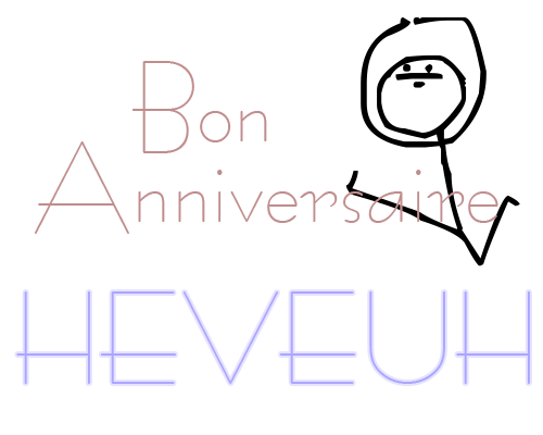 Heveuh Birthday. =p Ba10