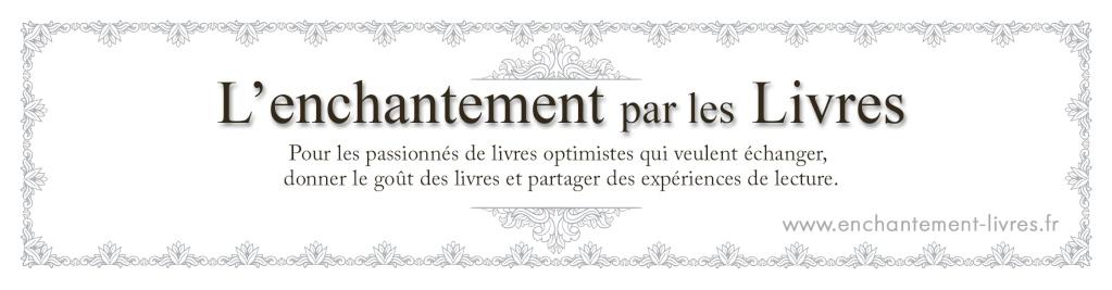 L'ENCHANTEMENT PAR LES LIVRES