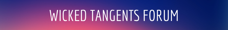 Wicked Tangents Forum