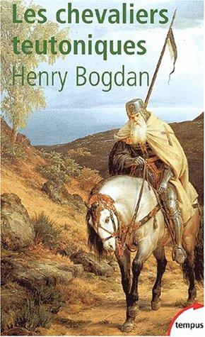 Les chevaliers teutoniques d'Henry BOGDAN Teuto10