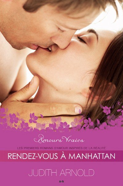 Amours vraies - Tome 1: Rendez-vous à Manhattan de Judith Arnold  L9782810