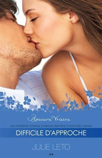 Amours vraies tome 2: Difficile d'approche de Julie Leto Lt10
