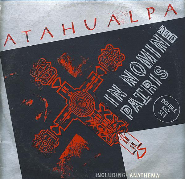 ATAHUALPA '' In Nomine Patris & Anathema '' 1993 (2x12'') Atahua10