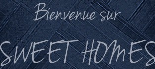 Bienvenue sur Sweet Homes