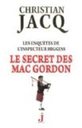 [Jacq, Christian] Les enquêtes de l'inspecteur Higgins - Tome 11: Le secret des Mac Gordon Mac_go10
