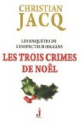 [Jacq, Christian] Les enquêtes de l'inspecteur Higgins - Tome 3: Les trois crimes de Noël Noel10