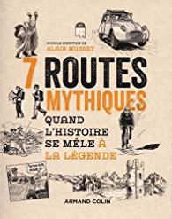 [Collectif, sous la direction de Alain Musset] 7 routes mythiques 7route10