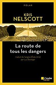 [Nelscott, Kris] La route de tous les dangers Larout10