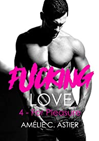 Fucking Love - Tome 4 : For pleasure de Amélie C.Astier 41nohw10