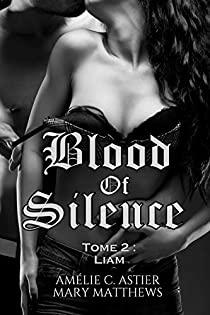 Blood of Silence - Tome 2 : Liam de Amélie C.Astier et Mary Matthews 41tuuf10