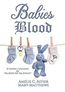 Blood of Silence - Tome 7.5 : Babies Blood  de Amélie C.Astier et Mary Matthews 41zap010