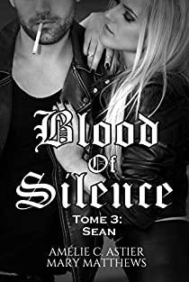 Blood of Silence - Tome 3  : Sean de Amélie C.Astier et Mary Matthews 518eez10