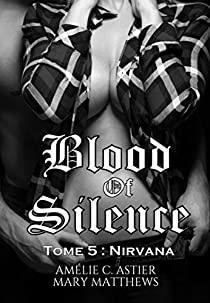 Blood of Silence - Tome 5 : Nirvana de Amélie C.Astier et Mary Matthews 51ke2a10