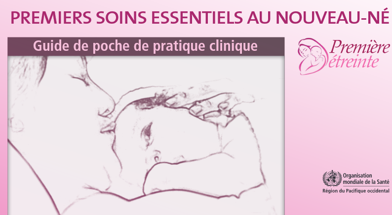 Guide de poche de pratique clinique 1ers soins essentiels du nouveau né Ju10