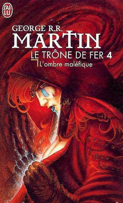 Martin George R.R - Le trône de fer - Tome 04 : L'Ombre maléfique 81566810