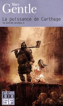 Gentle Mary - Le Livre de Cendres - Tome 2 : La Puissance de Carthage Couv9110