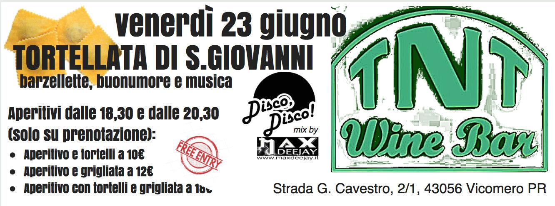Venerdì 23 Giugno - Tortellata di S.Giovanni @ Vicomero (PR) con MAX TESTA DEEJAY Tnt-vi10