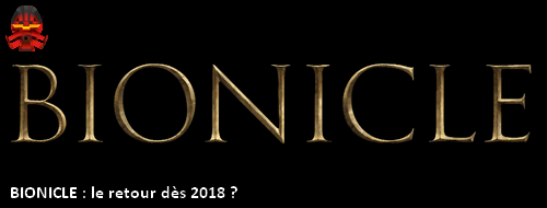 FaireBionicleGrandEncore - [Produits] BIONICLE : le retour dès 2018 ? Bg310