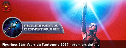 [Produits] Figurines Star Wars de l'automne 2017 : les premiers détails font surface Tlj210
