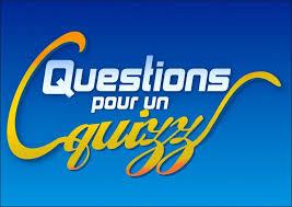 """* * * Le quizz Final : """"Question pour un précu"""" Quizz111"""