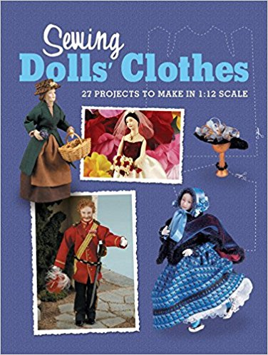 Livre Sewing Dolls' Clothes: 27 Projects to Make in 1:12 Scale Sewing10