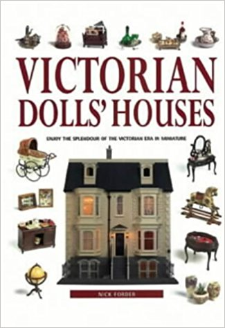 Livre Victorian Doll's Houses: Enjoy the Splendour of the Victorian Era in Miniature Victor11