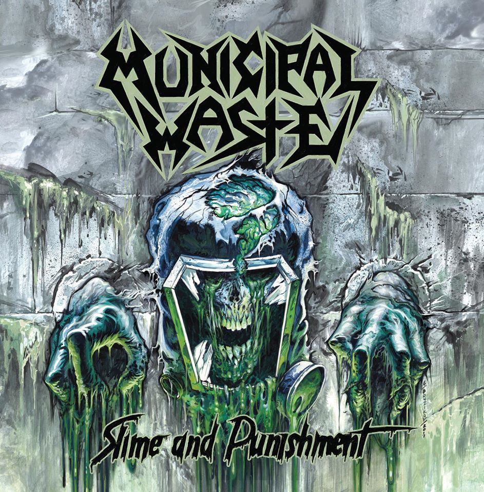 MUNICIPAL WASTE Slime And Punishment (2017) Thrash/crossover USA 18193310