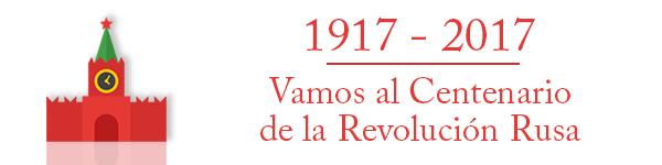 Hispanos al Centenario Revolución Rusa