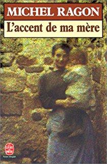 Michel Ragon - L'accent de ma mère  517js310