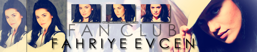 Fahriye Evcen Fan Club
