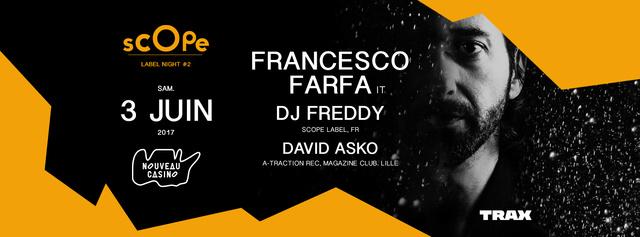 Scope Label Night 2: Francesco Farfa+Freddy... 3 Juin-N Cas. Scope_10